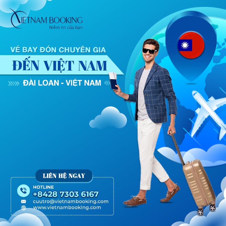 vé máy bay chuyên gia nước ngoài từ Đài Loan về Việt Nam