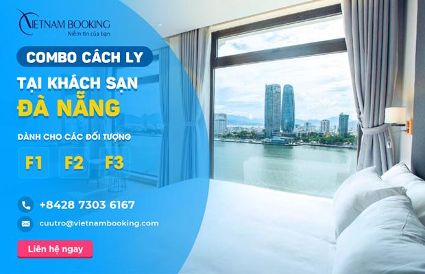 Combo khách sạn cách ly cho F1 F2 F3 tại Đà Nẵng 2021