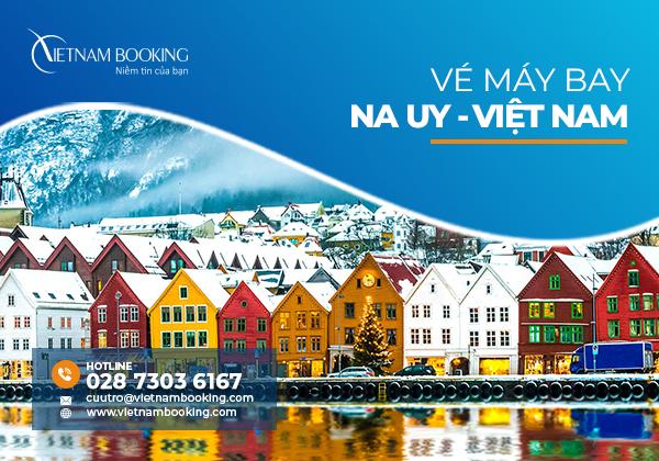 Vé máy bay từ Na Uy về Việt Nam, đã có chuyến bay tháng 8