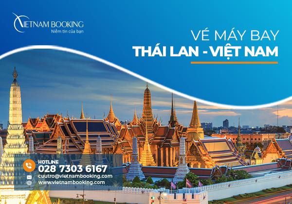 Vé máy bay từ Thái Lan về Việt Nam, đã có lịch bay mới nhất