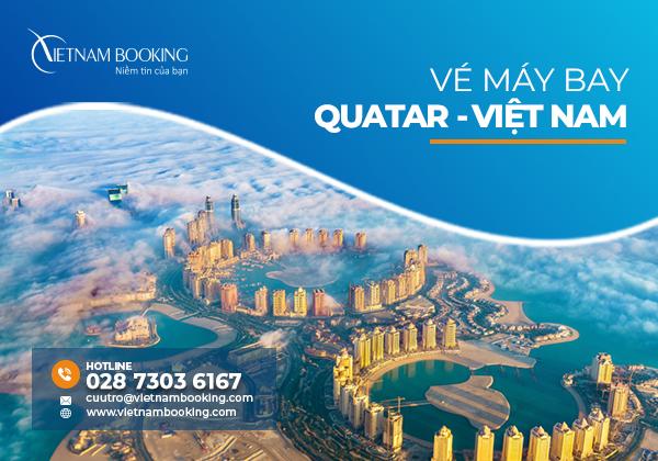 Vé máy bay từ Qatar về Việt Nam, cập nhật lịch bay tháng 9